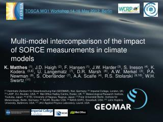 Multi-model  intercomparison  of the impact of SORCE measurements in climate models