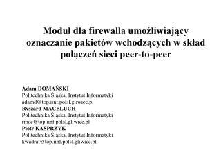 Adam DOMAŃSKI Politechnika  Ślą ska, Instytut Informatyki adamd@top.iinf.polsl.gliwice.pl