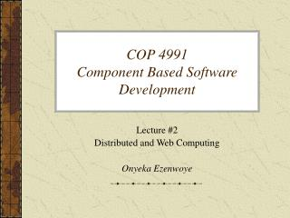 COP 4991 Component Based Software Development