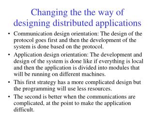 Changing the the way of designing distributed applications