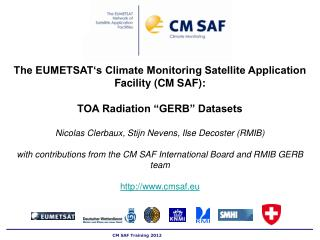 The EUMETSAT's Climate Monitoring Satellite Application Facility (CM SAF):