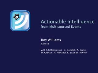 Actionable Intelligence  from Multisourced Events