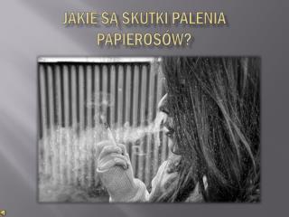 Jakie są skutki palenia papierosów?