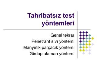 Tahribatsız test yöntemleri