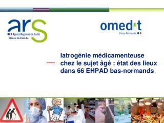 Iatrogénie médicamenteuse chez le sujet âgé : état des lieux dans 66 EHPAD bas-normands