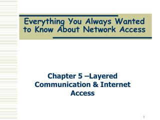Everything You Always Wanted to Know About Network Access