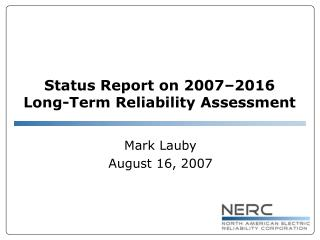 Status Report on 2007�2016  Long-Term Reliability Assessment