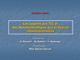 Les apports des TIC et  des Nanotechnologies aux pratiques informationnelles
