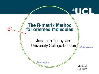 The R-matrix Method for oriented molecules