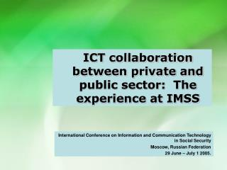 ICT collaboration between private and public sector:  The experience at IMSS