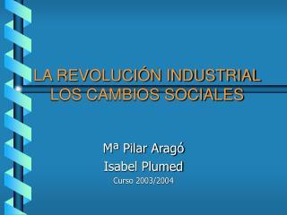 LA REVOLUCI N INDUSTRIAL LOS CAMBIOS SOCIALES