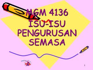MGM 4136 ISU-ISU PENGURUSAN SEMASA