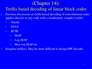 (Chapter 14):  Trellis based decoding of linear block codes
