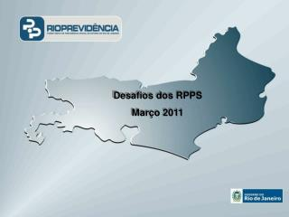 Desafios dos RPPS Março 2011