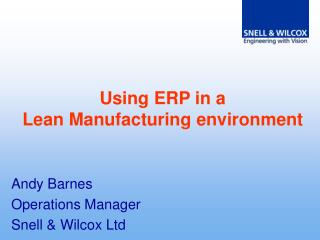 Using ERP in a Lean Manufacturing environment