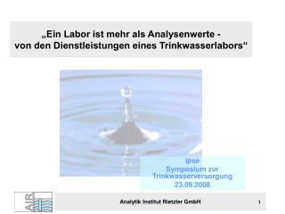 """""""Ein Labor ist mehr als Analysenwerte - von den Dienstleistungen eines Trinkwasserlabors"""""""
