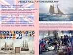 Royal Navy   Pickle Night This years Pickle Night will be held in the  Brit Bar  Marquee starting at 1900   Late.  This