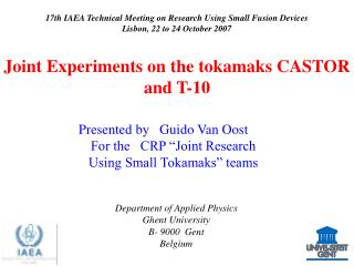 17th IAEA Technical Meeting on Research Using Small Fusion Devices Lisbon, 22 to 24 October 2007