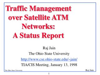 Traffic Management  over Satellite ATM Networks:  A Status Report