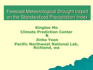 Forecast Meteorological Drought based on the Standardized Precipitation Index