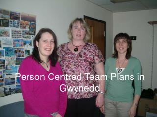 Person Centred Team Plans in Gwynedd