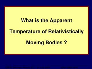 What is the Apparent Temperature of Relativistically Moving Bodies ?