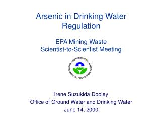 Arsenic in Drinking Water Regulation  EPA Mining Waste Scientist-to-Scientist Meeting