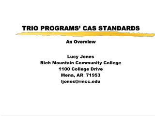 TRIO PROGRAMS' CAS STANDARDS An Overview
