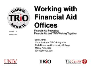 Working with Financial Aid Offices Financial Aid Packaging Financial Aid and TRiO Working Together