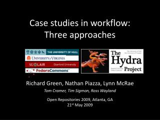 Case studies in workflow: Three approaches