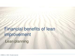 Financial benefits of lean improvement