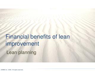 Financial benefits of lean improvement