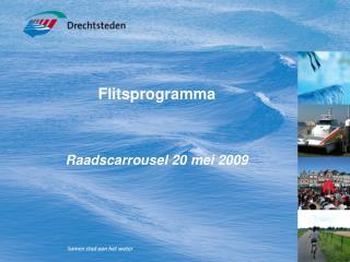 Flitsprogramma Raadscarrousel 20 mei 2009