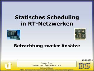 Statisches Scheduling in RT-Netzwerken Betrachtung zweier Ansätze