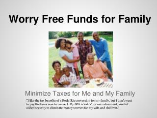 Worry Free Funds for Family