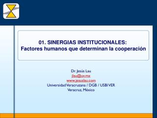 Dr. Jesús Lau jlau@uv.mx jesuslau Universidad Veracruzana / DGB / USBI VER