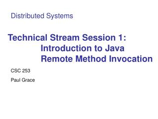 Technical Stream Session 1: Introduction to Java Remote Method Invocation
