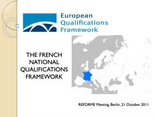 THE FRENCH NATIONAL QUALIFICATIONS FRAMEWORK