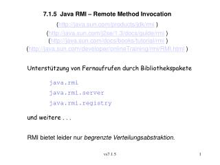 7.1.5  Java RMI – Remote Method Invocation ( java.sun/products/jdk/rmi  )