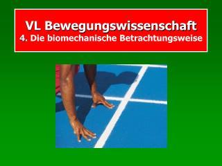 VL Bewegungswissenschaft  4. Die biomechanische Betrachtungsweise