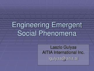 Engineering Emergent Social Phenomena