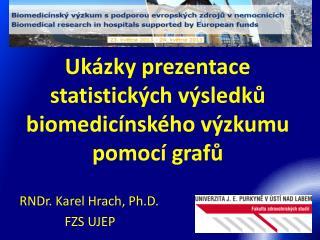 Ukázky prezentace  statistických výsledků  biomedicínského výzkumu  pomocí grafů
