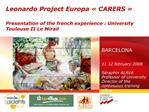 Leonardo Project Europa   CARERS    Presentation of the french experience : University  Toulouse II Le Mirail