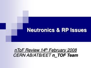 Neutronics & RP Issues