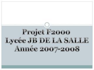 Projet F2000  Lycée JB DE LA SALLE Année 2007-2008