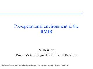 Pre-operational environment at the RMIB