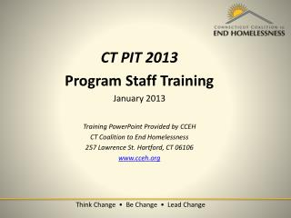CT PIT 2013 Program Staff Training January 2013 Training PowerPoint Provided by CCEH