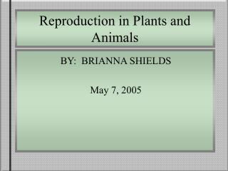 Reproduction in Plants and Animals