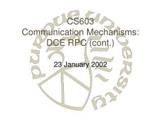 CS603 Communication Mechanisms: DCE RPC (cont.)