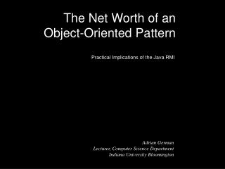 The Net Worth of an  Object-Oriented Pattern
